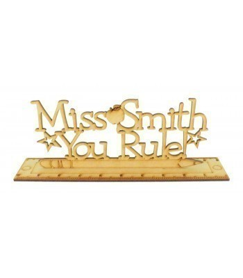 Laser Cut Personalised 'You Rule' Teachers Sign on a Ruler stand