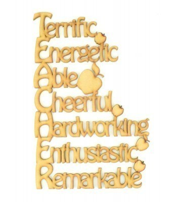 Laser cut 'TEACHER - Terrific, Energetic, Able, Cheerful, Hardworking, Enthusiastic, Remarkable' Quote Sign