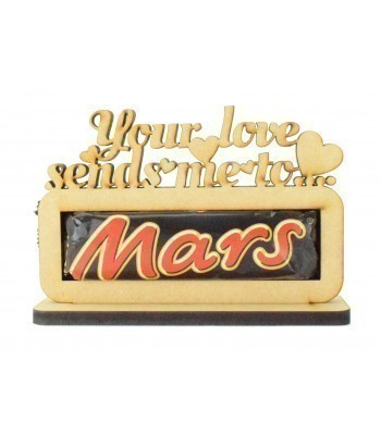 6mm 'Your love sends me to Mars' Mars Chocolate Bar Holder on a Stand