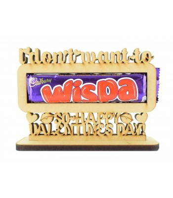 6mm 'I don't want to wispa so Happy Valentines Day' Wispa Chocolate Bar Holder on a Stand