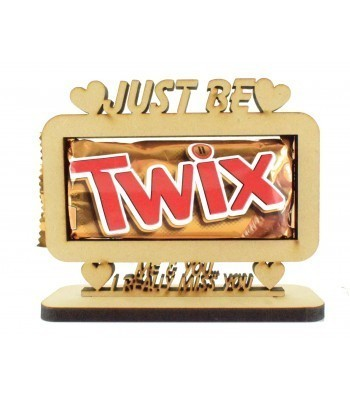 6mm 'Just be-twix me and you. I really miss you ' Twix Chocolate Bar Holder on a Stand