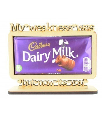 6mm 'My weakness was Dairy Milk but now its you' Cadbury Dairy Milk Chocolate Bar Holder on a Stand