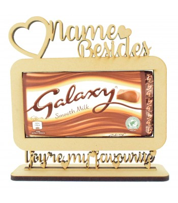 6mm Personalised 'Besides Galaxy Chocolate You're my favourite' Galaxy Chocolate Bar Holder on a Stand