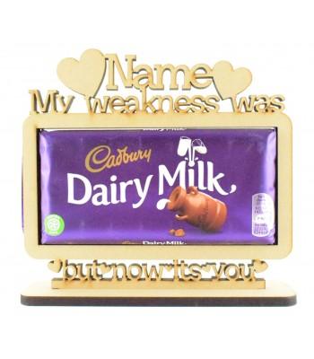 6mm Personalised 'My weakness was Dairy Milk but now it's you' Cadbury Dairy Milk Chocolate Bar Holder on a Stand