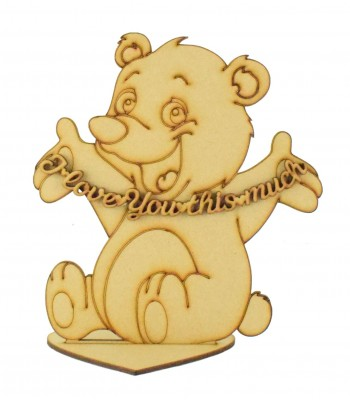 Laser Cut 'I love you this much' Cute Etched Bear on stand