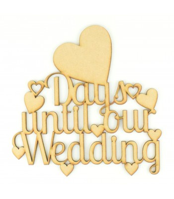 Laser Cut 'Days until our wedding' Countdown Sign
