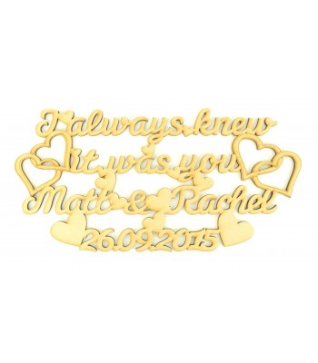 Laser Cut Personalised 'I Always Knew It Was You' with Names & Date