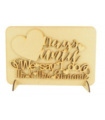 Laser Cut Personalised 'Days until we say I do' Wedding Countdown Sign on a Plaque & Stands