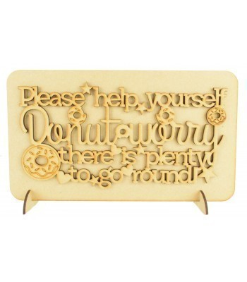Laser Cut 'Please help yourself. Donut worry there is plenty to go round' Wedding Sign on a Plaque & Stands