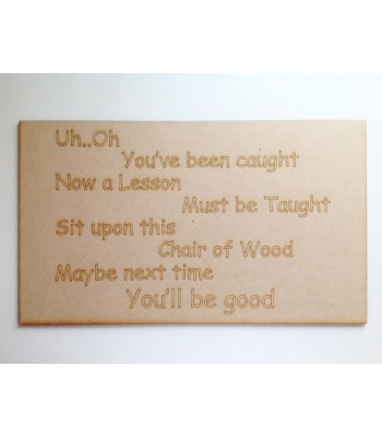 Laser Cut Naughty Chair Panel - 'Uh..Oh You've been caught. Now a lesson must be taught'