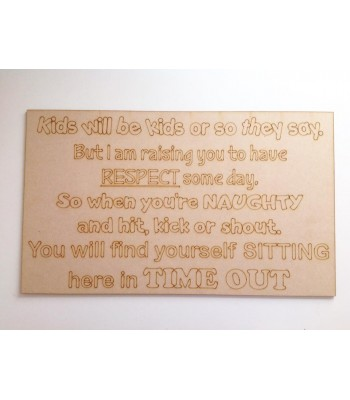 Laser Cut Naughty Chair Panel - 'Kids will be Kids or so they say but I am raising you...'