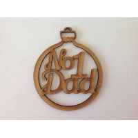 Laser Cut 'No1 Dad' Christmas Bauble