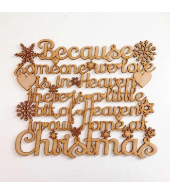 Laser cut 'Because someone we love is in heaven there is a little bit of heaven in our home at Christmas' Quote Sign