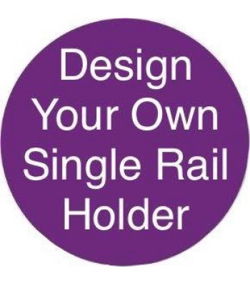 Laser cut 'Design your own' Single Rail Holder