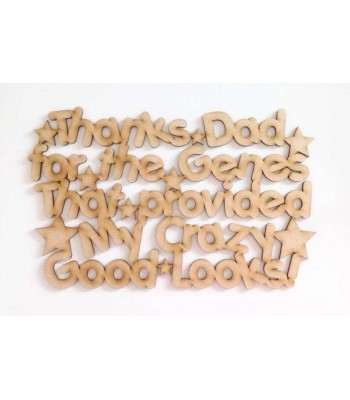 Laser cut 'Thanks Dad for the genes that provided my crazy good looks' Quote Sign