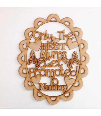 Laser Cut 'Only The Best Mums Get Promoted To Nanny' Framed Quote