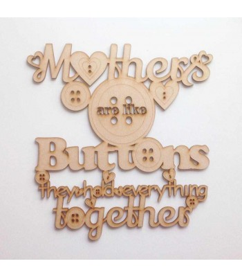 Laser Cut `Mothers Are Like Buttons...` Quote Sign