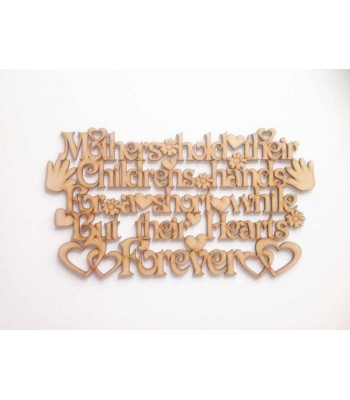 Laser cut 'Mothers Hold their childrens hands for a while, But their hearts forever' Quote Sign