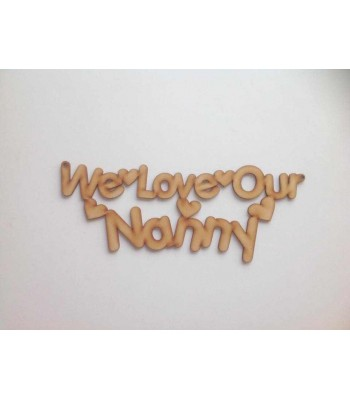 Laser Cut 'We Love Our Nanny' Sign