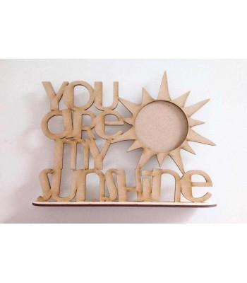 Laser Cut Freestanding 'You are my sunshine'  Photo Frame Quote