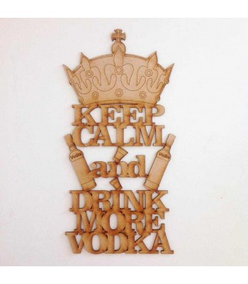 Laser cut 'Keep Calm And Drink More Vodka' Quote Sign