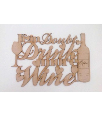 Laser cut 'If in doubt drink more wine' Quote Sign