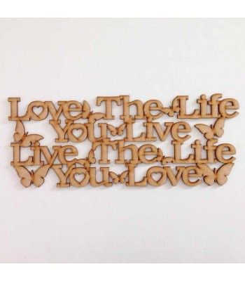Laser Cut 'Love the life you live, Live the life you love' Quote Sign