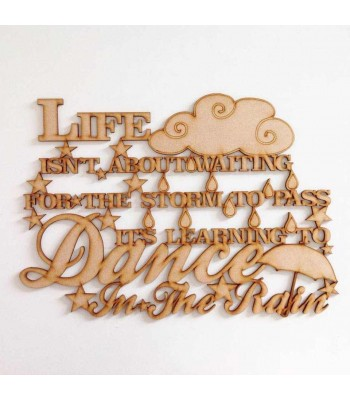 Laser cut 'Life isnt about waiting for the storm to pass, its learning to dance in the rain' Quote Sign