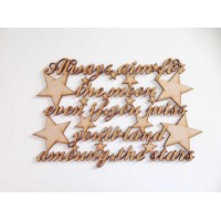 Laser cut 'Always aim for the moon, even if you miss, you'll land amoung the stars' Quote Sign
