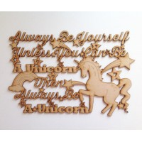 Laser Cut 'Always be yourself, unless you can be a unicorn, then always be a unicorn' Quote Sign