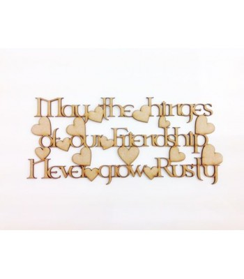 Laser Cut 'May the hinges of our Friendship never grow rusty' Quote Sign