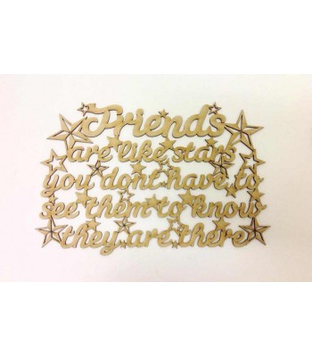 Laser Cut 'Friends are like stars, you dont have to see them to know they are there' Quote sign