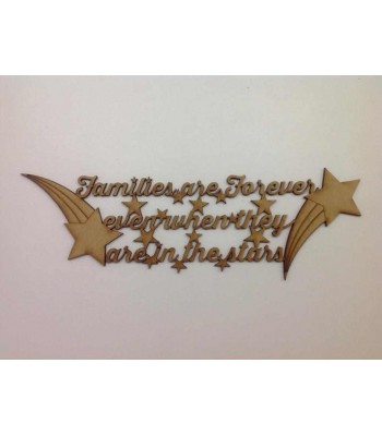Laser Cut 'Families Are Forever, even when they are in the stars' Quote Sign