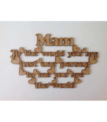 Laser Cut 'Mam, to the world you are just one person but to me you are the world' Quote Sign