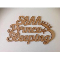 Laser Cut 'Ssh Prince Sleeping' Quote Sign