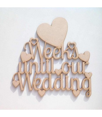 Laser Cut 'Weeks until our wedding' Countdown Sign