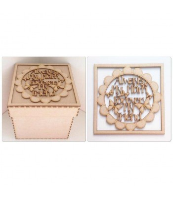 Laser Cut 'Always My Mum Forever My Friend' Box Frame Top